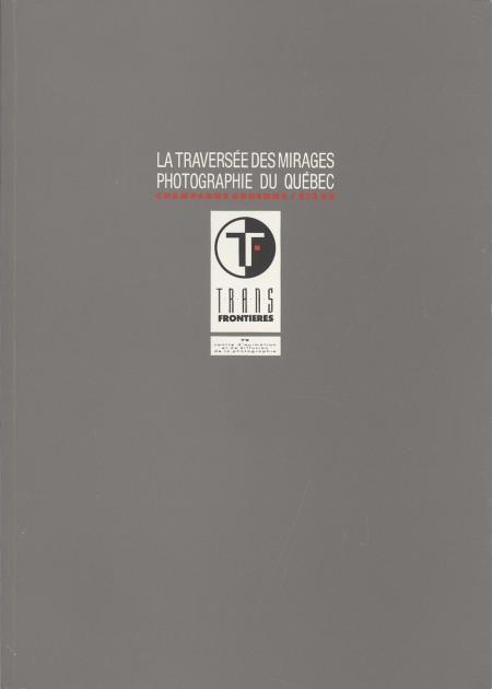 La traversées des mirages. Photographie du Québec