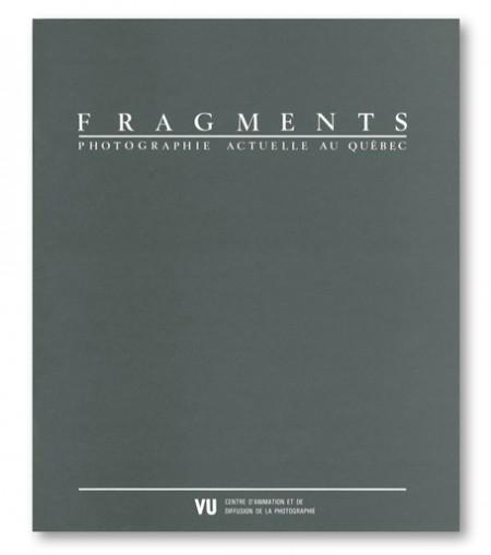 Fragments. Photographie actuelle au Québec